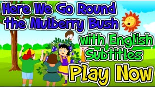 Here We Go Round the Mulberry Bush with English Subtitles - Nursery Rhymes & Songs in HD
