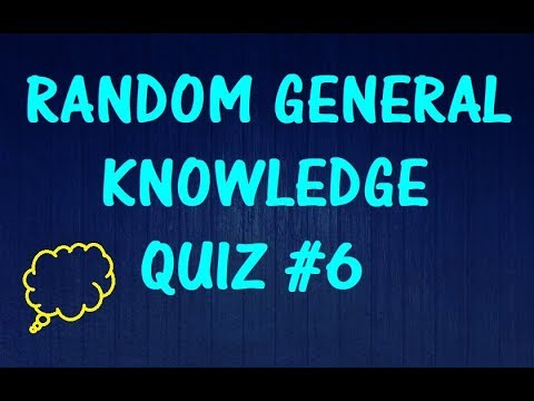 Random General Knowledge Quiz #6 - Testing Your Neurons