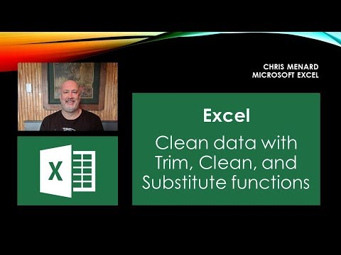 Excel: Trim - Clean - Substitute - Len Functions to fix your data by Chris Menard