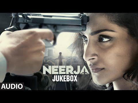 NEERJA Full Songs (AUDIO JUKEBOX)   Sonam Kapoor   T-Series