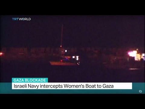 Gaza Blockade: Israeli Navy intercepts Women's Boat to Gaza