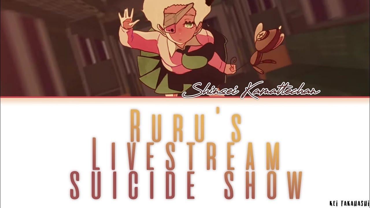 Download Shinsei Kamattechan — 'Ruru's Livestream Suicide Show' | Color Coded Lyrics