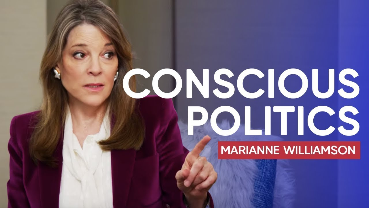 Marianne Williamson | How to Bring Consciousness to Politics