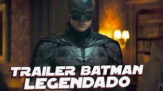 THE BATMAN TRAILER OFICIAL LEGENDADO