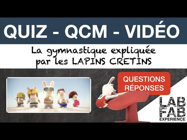 Quiz - QCM - La Gymnastique expliquée par les Lapins Crétins