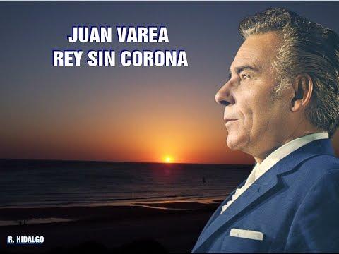 JUAN VAREA - REY SIN CORONA - POR RAFAEL HIDALGO.