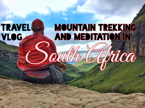 TRAVEL VLOG • Mountain Trekking and Meditation in South Africa (sorry about the cheesy jokes) OWN IT