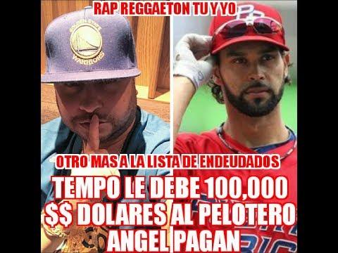 El Rapero Tempo le debe 100,000 $ dolares al pelotero Angel Pagan