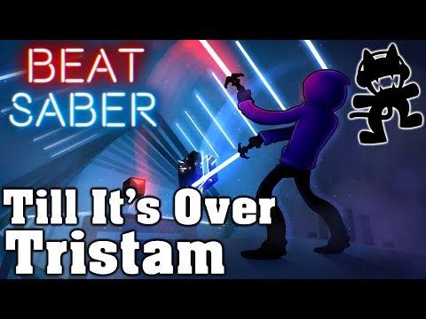 Beat Saber - Till It's Over - Tristam [Monstercat Release] (Custom Song) | FC