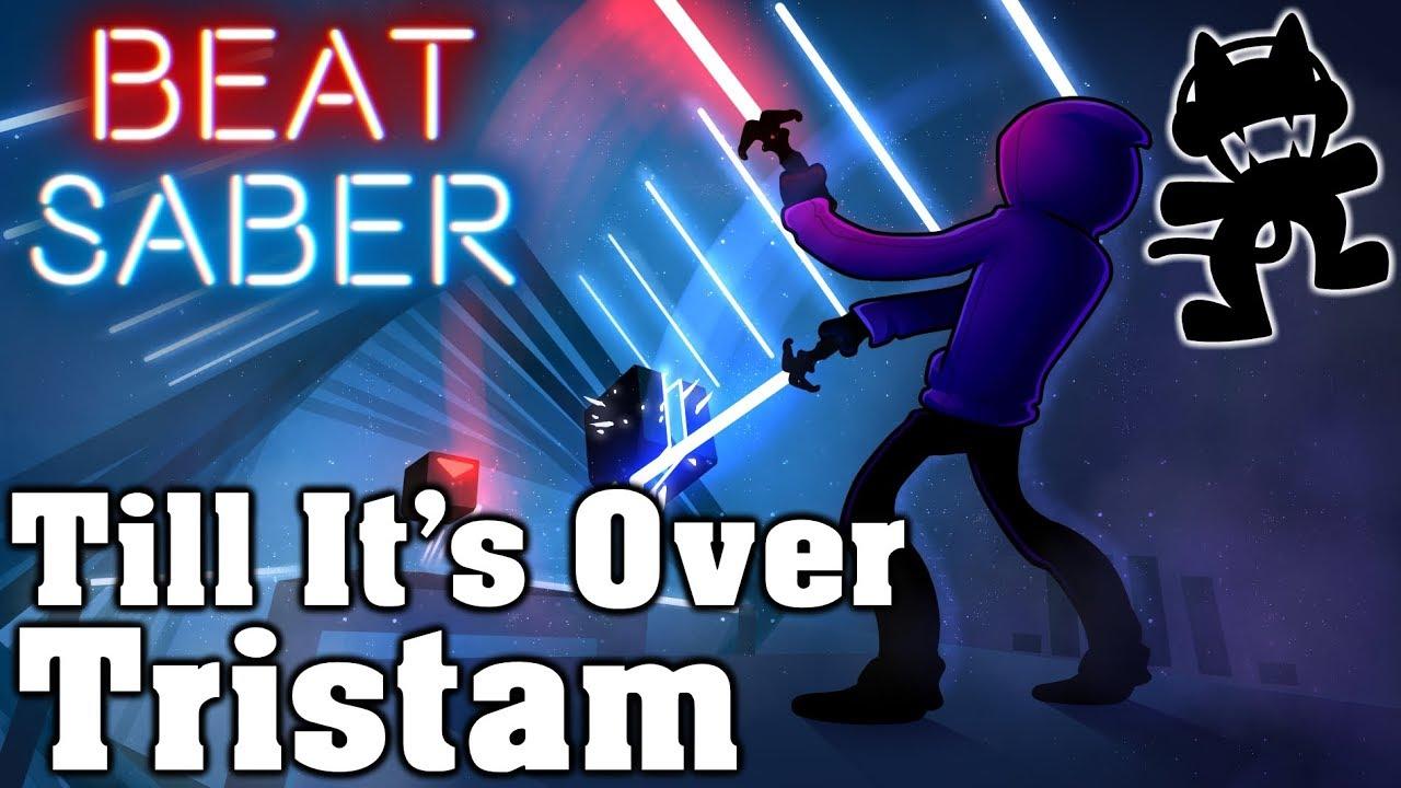 Download Beat Saber - Till It's Over - Tristam [Monstercat Release] (Custom Song) | FC