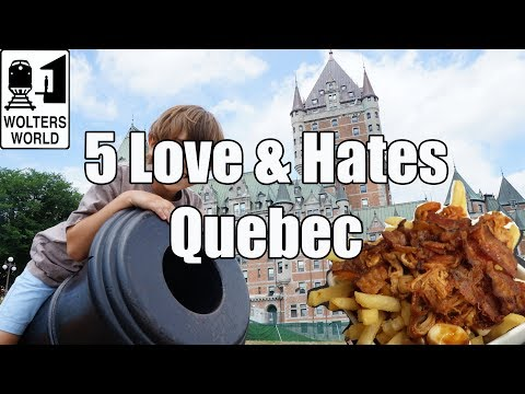 Visit Quebec - 5 Things You Will Love & Hate about Quebec Ci