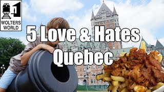 Visit Quebec – 5 Things You Will Love & Hate about Quebec City, Canada