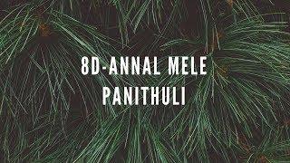 8D Annal Mele Panithuli | Vaaranam Aayiram | Light Music