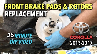 Toyota Corolla Front Brake Pads & Rotors Replacement 2013-2017 - 3 1/2 Minute DIY Video