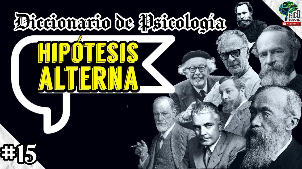 HIPÓTESIS ALTERNA (Ha) ¿Qué es? (En un minuto) Diccionario de Psicología (GLOSARIO)