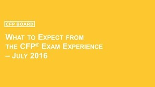 what to expect from the cfp exam experience july 2016