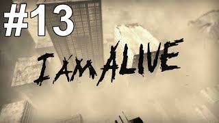 I Am Alive Gameplay Walkthrough Part 13 No Commentary