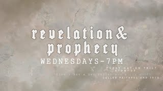 Revelation and Prophecy Week 4