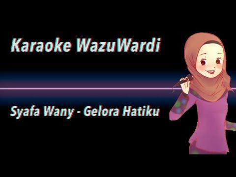 Karaoke Syafa Wany - Gelora Hatiku (Tanpa Vokal)