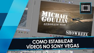 Tutorial Sony Vegas: Como Estabilizar um Vídeo