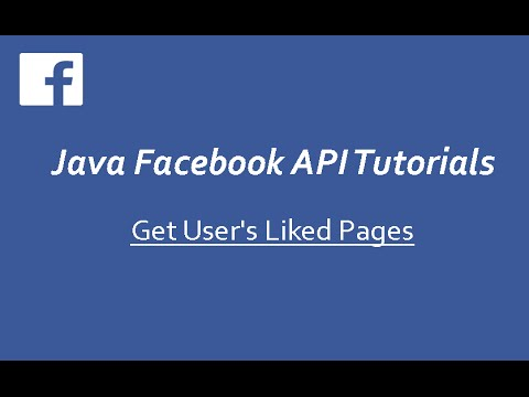 Facebook API Tutorials in Java # 8   Get User's Liked Pages