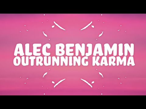 Alec Benjamin - Outrunning Karma (Lyrics)