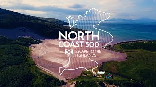North Coast 500 | Escape To The Highlands | Scotland's Route 66