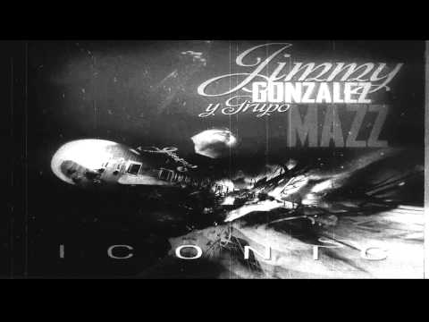 Jimmy Gonzales Y Grupo Mazz Di Algo  Ft.Edgar Ramirez Of Zeri