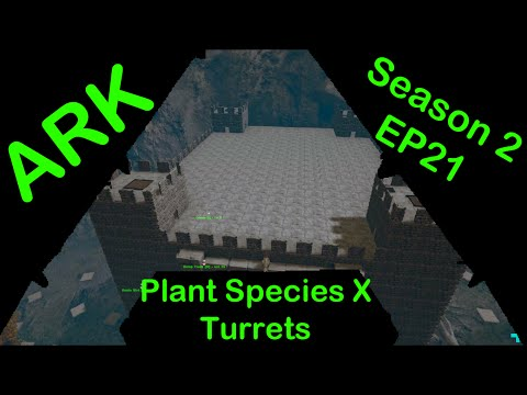 Ark Survival Evolved S2E21: ADDING PLANT SPECIES X TURRETS TO THE BASE!