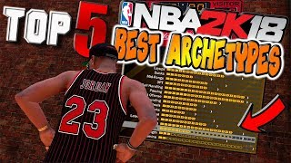 Video TOP 5 MUST BUILD DUAL ARCHETYPES in NBA 2K18 download MP3, 3GP, MP4, WEBM, AVI, FLV September 2017