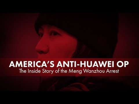America's Anti-Huawei Op: The Inside Story of the Meng Wanzhou Arrest