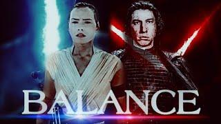 • Kylo Ren & Rey | Balance [The Rise of Skywalker]