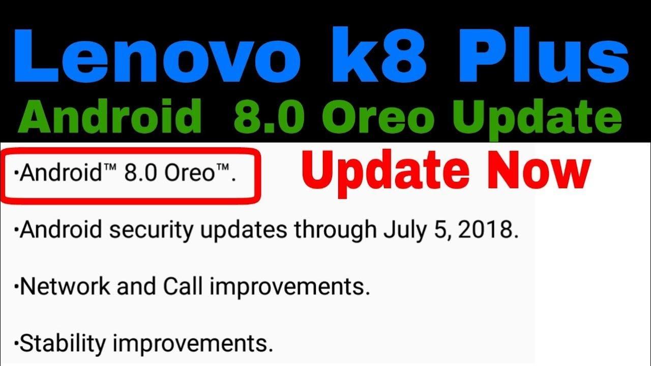OREO 8 0 Update Lenovo K8 Plus | K8 + System Update Android Oreo 8 0