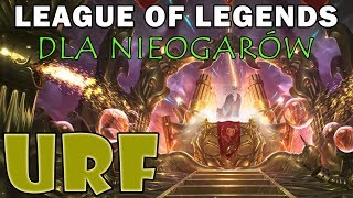 [League of Legends dla Nieogarów] URF 2017!