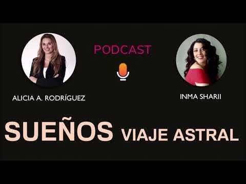 SUEÑOS, viaje astral, parálisis del sueño. Podcast 2. Charla entre Inma y Alicia