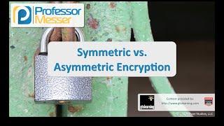 symmetric vs asymmetric encryption comptia security sy0 401 6 1