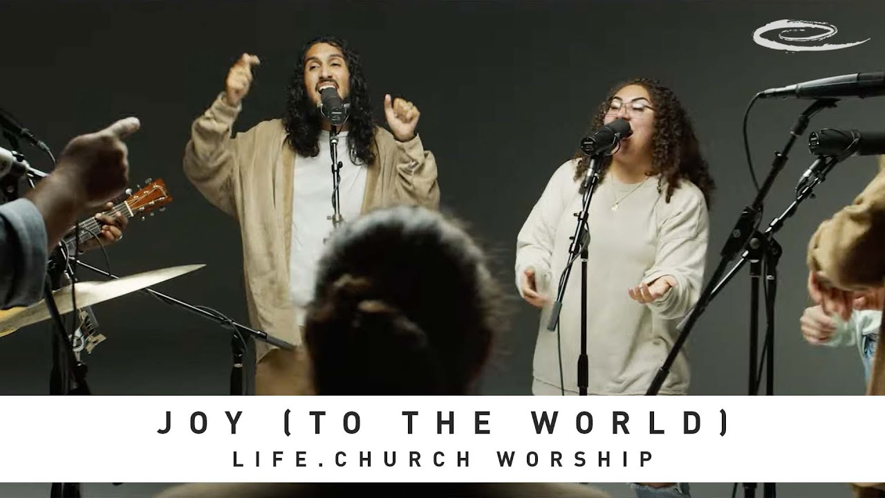 Download LIFE.CHURCH WORSHIP - Joy (To the World): Song Session
