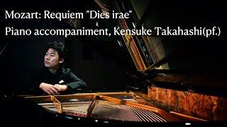 "Mozart: Requiem ""Dies irae (Chorus)"" piano accompaniment, Kensuke Takahashi(pf.)"