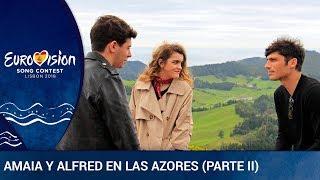 AMAIA Y ALFRED graban la postal en las Azores  (Parte 2) | Eurovisión 2018