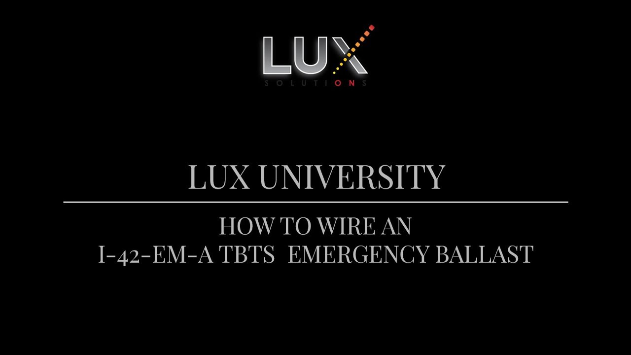 Lux University How To Wire An I 42 Em A Tbts Emergency Ballast Iota Wiring Diagram