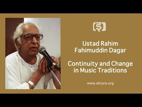 Ustad Rahim Fahimuddin Dagar: Continuity and Change in Music Traditions