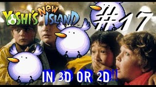 Let's Play Yoshi's New Island Part 17 Goonies Never Say Fly