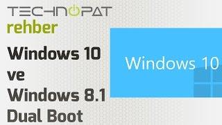 Windows 10 Kurulumu ve Windows 8.1 Dual Boot