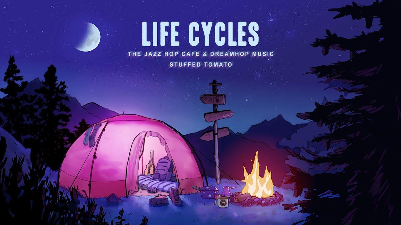 Life Cycles [Lofi / Jazz Hop / Chill Vibes]