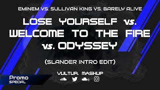 [PROMO] Lose Yourself vs. Welcome To The Fire vs. Odyssey (Slander Intro Edit) [Who1lyes Mashup]