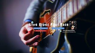 Paul Rose Live Blues Guitar Stream   Relaxing Blues Rock Music 2019