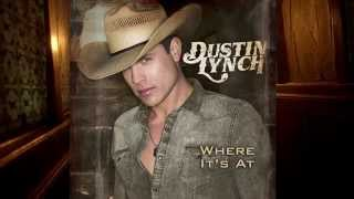 Dustin Lynch Where It 39 S At Out Now