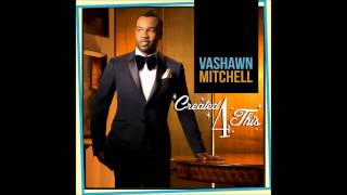 "Vashawn Mitchell ""Turning Around For Me"""