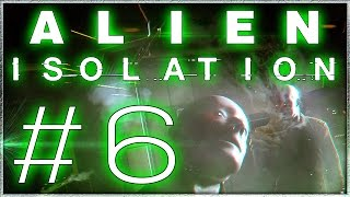 Let's Play Alien: Isolation #6 - ANDROID AMBUSH ( Gameplay Walkthrough )