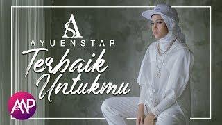 Ayuenstar - Ayu Putrisundari - Terbaik Untukmu (Official Video)
